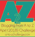 A to Z Blogging Challenge 2018